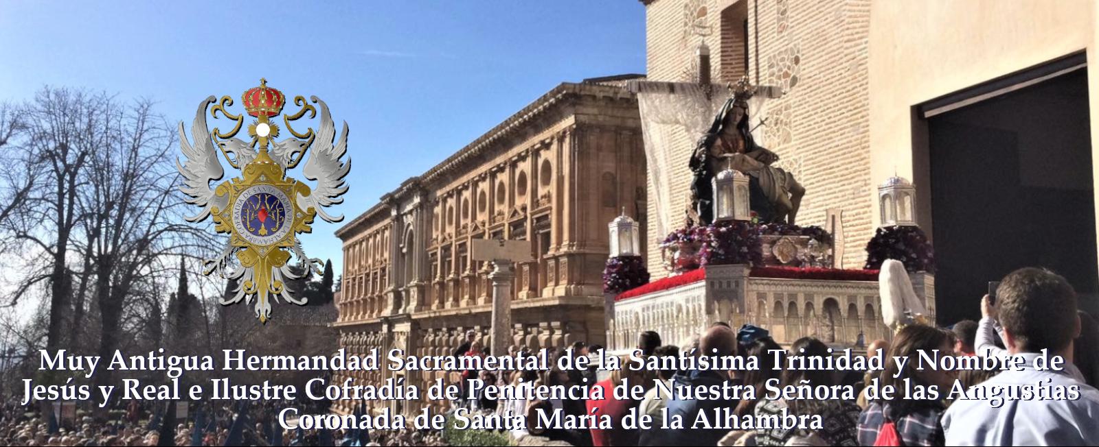 Muy Antigua Hermandad Sacramental de la Santísima Trinidad y Nombre de Jesús y Real e Ilustre Cofradía de Penitencia de Nuestra Señora de las Angustias Coronada de Santa María de la Alhambra